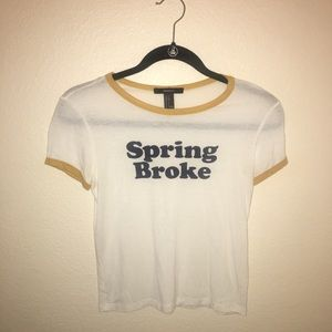 "F21 Cropped ""Spring Broke"" Tee w/ yellow trim"